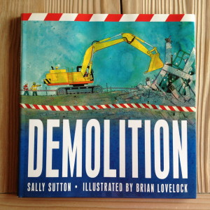 Demolition is the opposite of construction!