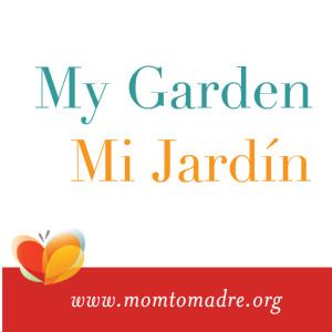 My Garden ~ Mi Jardín