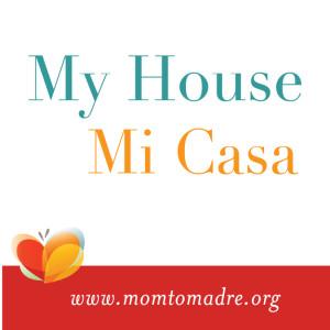 My House ~ Mi Casa