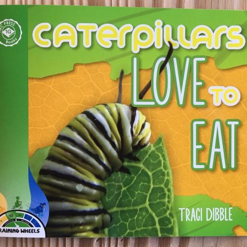 Caterpillars Love To Eat