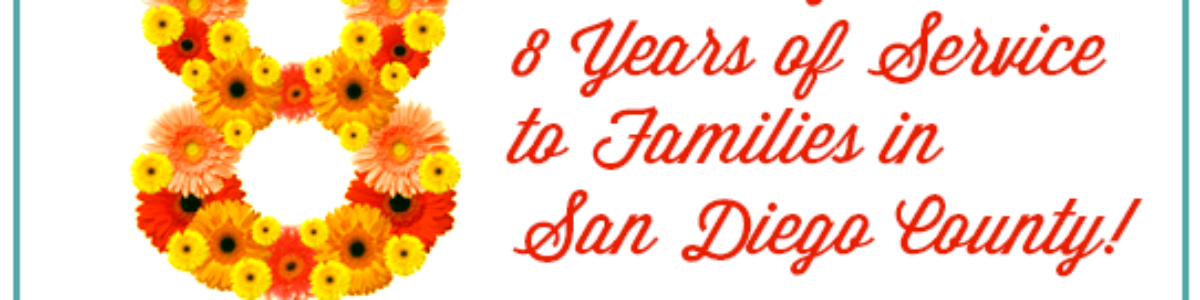 8 Years Serving Families in San Diego County